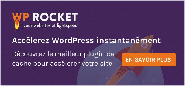 WP Rocket : accélérez WordPress instantanément